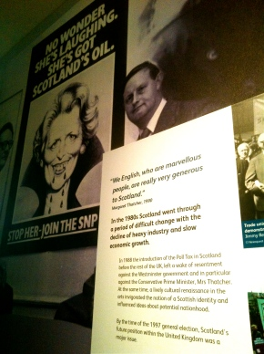 "Display at the National Museum of Scotland. The quote from Thatcher reads: ""We English, who are marvellous people, are really very generous to Scotland."""